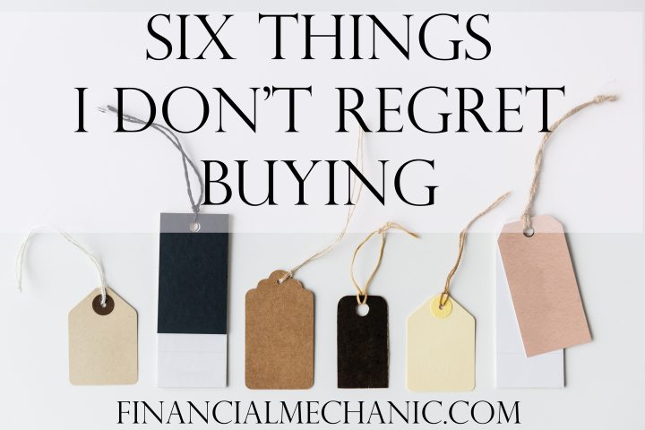 6 Things I Don't Regret Buying